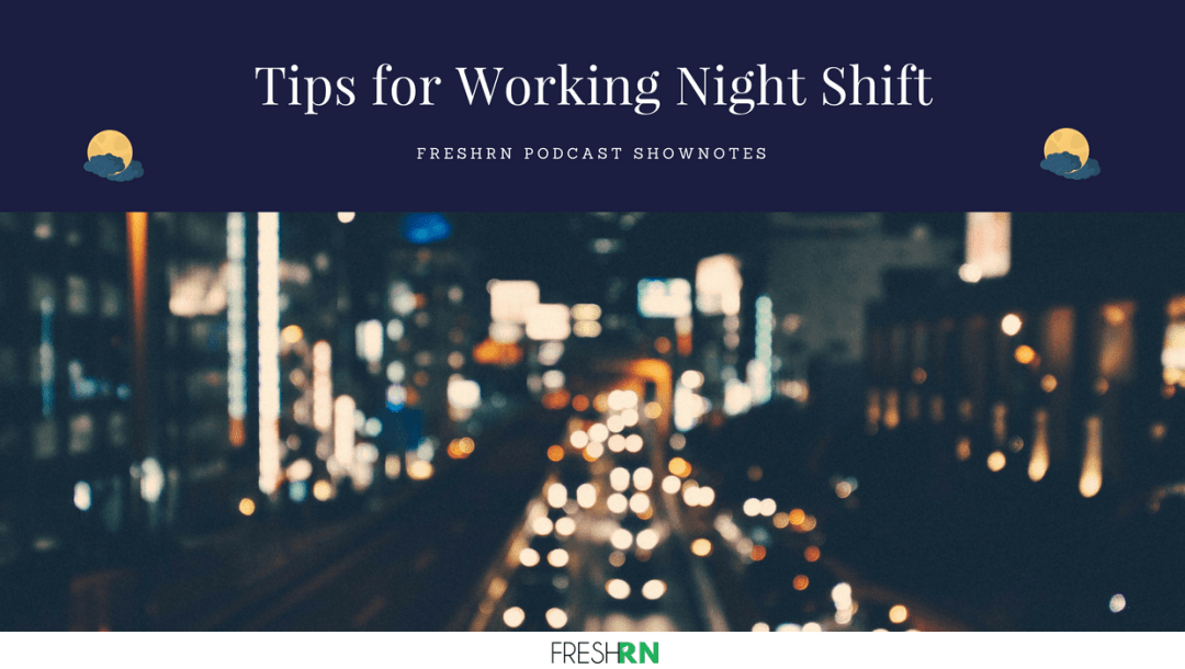 Season 2, Episode 10: Tips for Working as a Night Shift Nurse – Show Notes