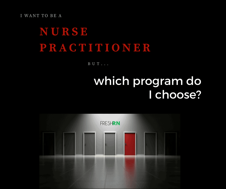 I know I want to be a Nurse Practitioner, but which program do I ...