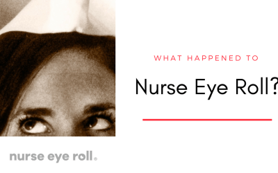 What Happened to Nurse Eye Roll?