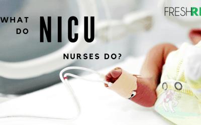 What Do NICU Nurses Do?