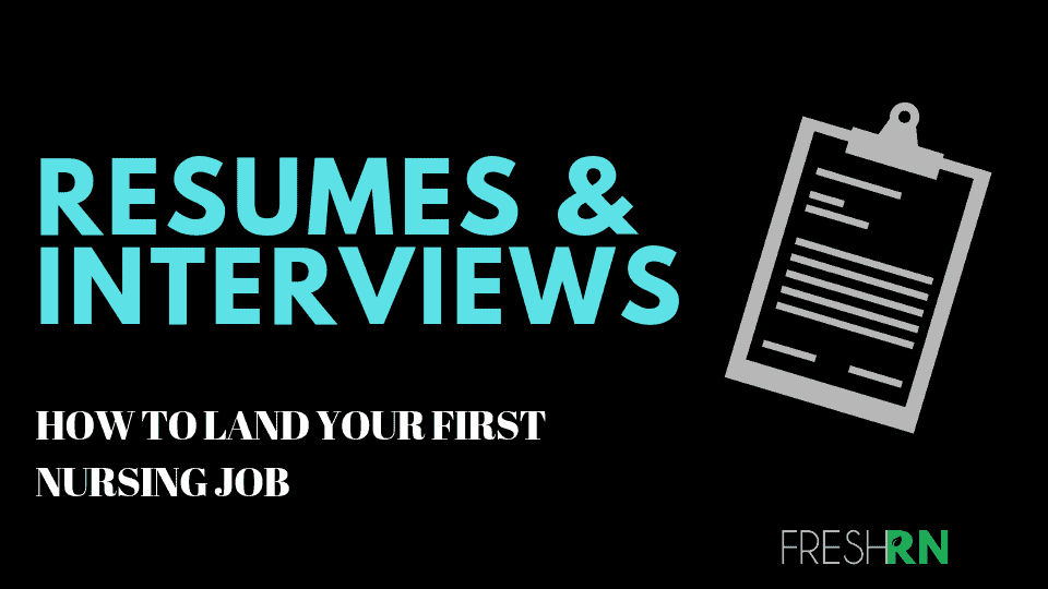 Resumes and Interviews: How to Land Your First Nursing Job Course