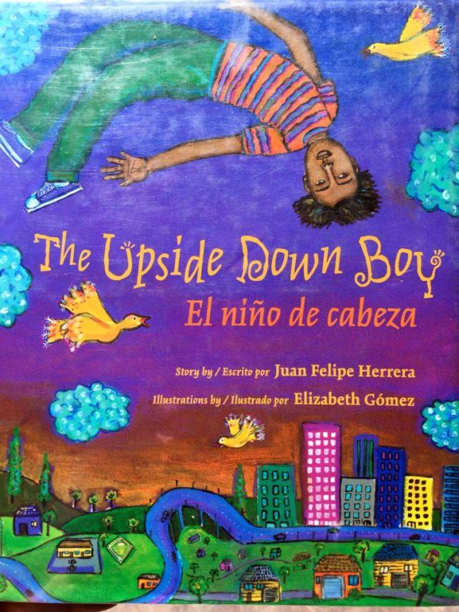 The Upside Down Boy/El niño de cabeza - Juan Felipe Herrera