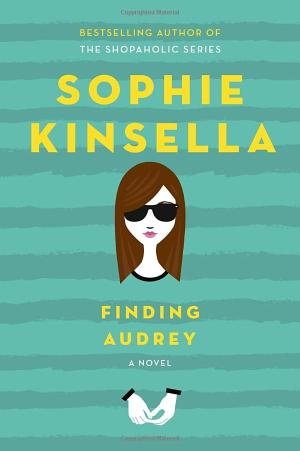 Finding Audrey By: Sophie Kinsella