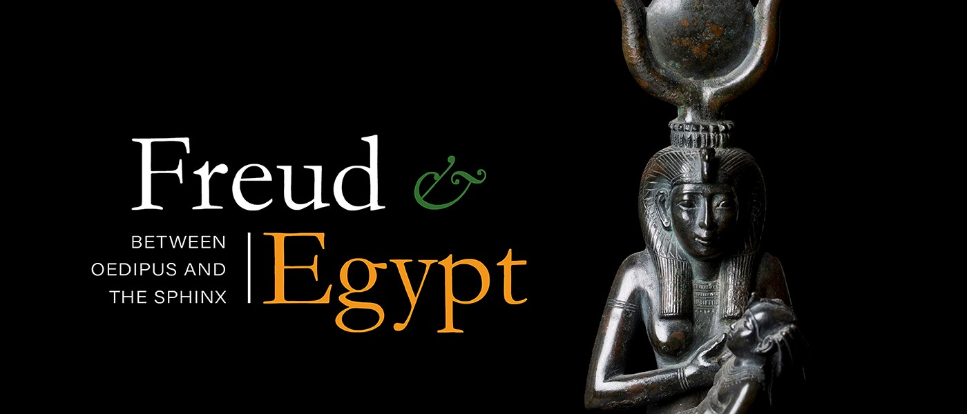 Freud & Egypt explores Freud's enduring fascination with Egypt