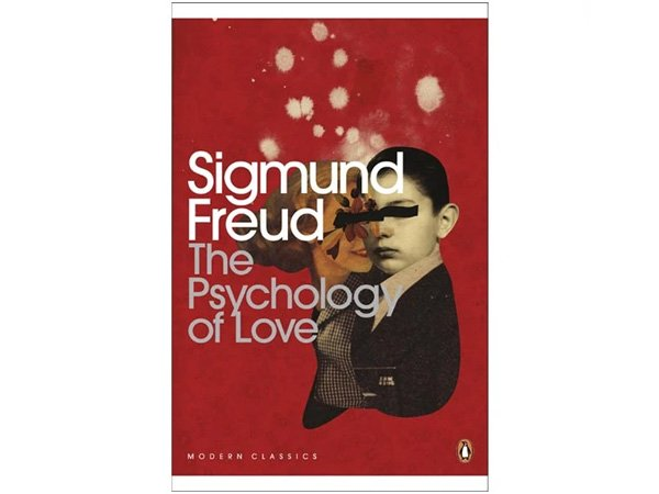 Sigmund Freud The Psychology of Love