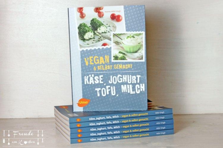 Käse, Joghurt, Tofu, Milch - vegan & selbstgemacht - Yvonne Hölzl-Singh - Kochbuch - Ulmer Verlag