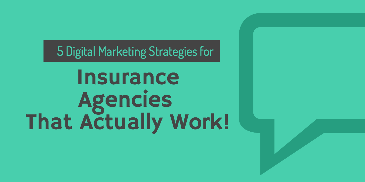 5 digital marketing strategy for Insurance agency