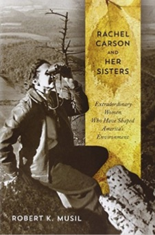 Rachel_Carson_and_Her_Sisters__Extraordinary_Women_Who_Have_Shaped_America_s_Environment__Dr__Robert_K_Musil__9780813562421__Amazon_com__Books