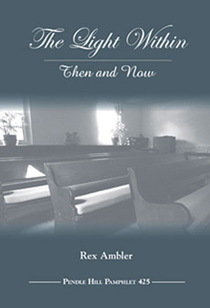 5. The Light Within: Then and Now By Rex Ambler