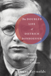 The Doubled Life of Dietrich Bonfoeffer