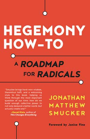 hegemony-how-to-jonathan-matthew-smucker