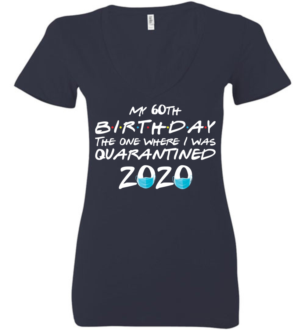 My 60th Birthday Deep V Neck Birthday Shirts For Women It S My Birthday Shirt Birthday Gifts For Her Friends Tv Show Apparel