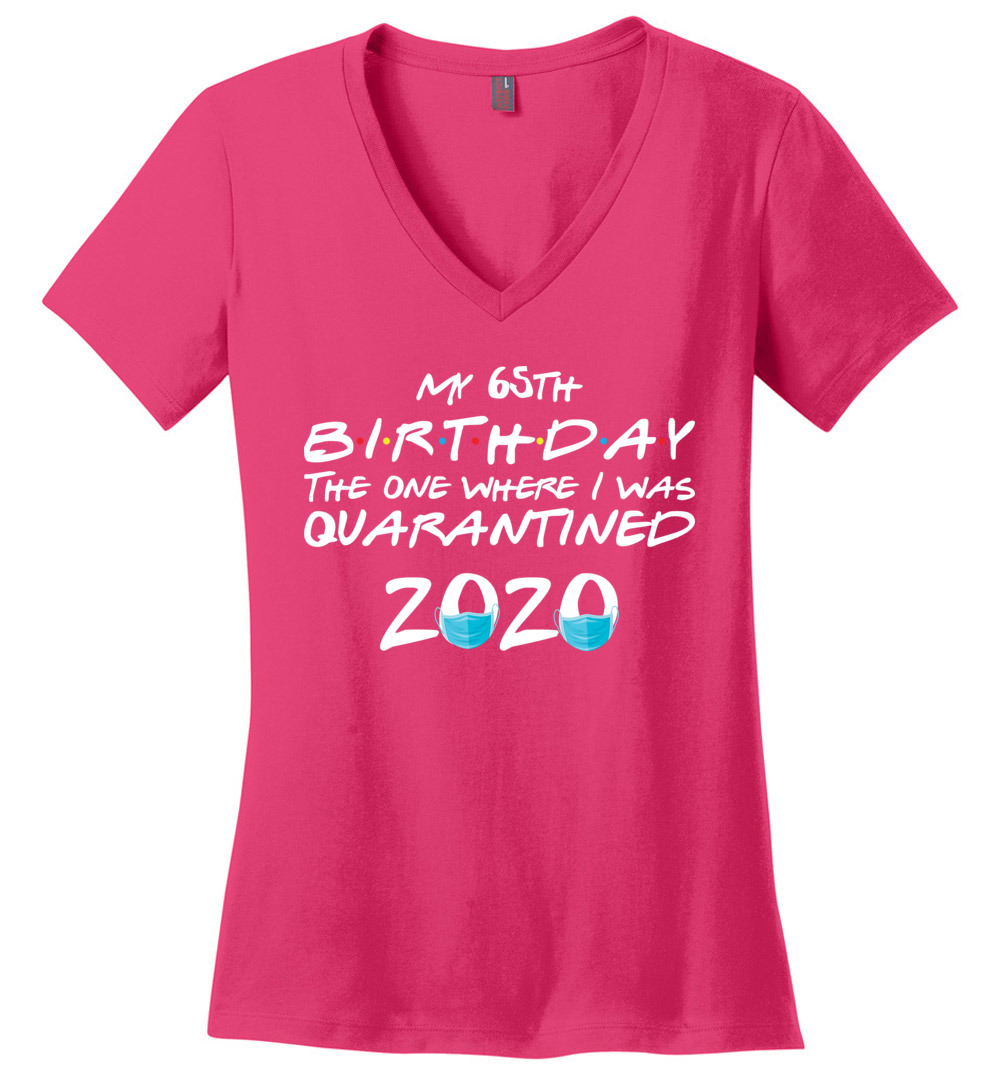 My 65th Birthday Perfect Weight V Neck Birthday Shirts For Women It S My Birthday Shirt 65th Birthday Gifts For Her Friends Tv Show Apparel