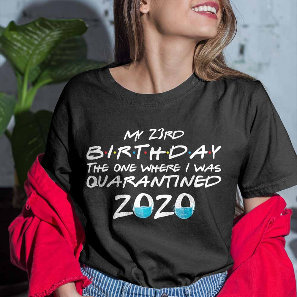 My 23rd Birthday Birthday Shirts For Men Women 23rd Birthday Gifts For Her Him Friends T Shirt Friends Tv Show Apparel