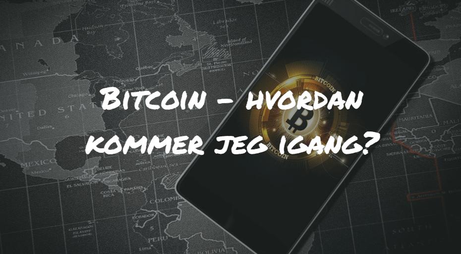 Bitcoin hvordan kommer jeg igang Frinans