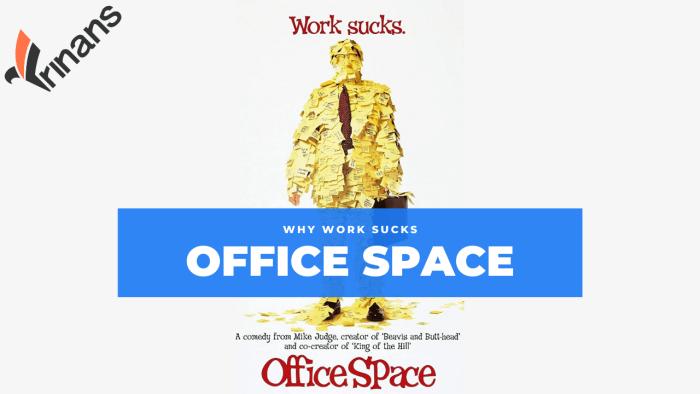 Office space works sucks Frinans
