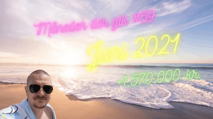Måneden der gik #59 juni 2021