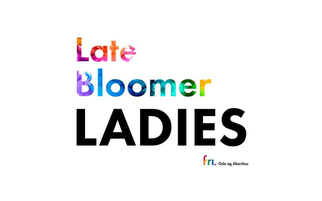 Ny samtalegruppe – Late Bloomer Ladies   FRI Oslo og Akershus