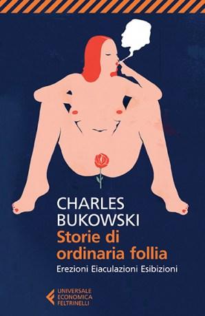 Charles Bukowski, Storie di ordinaria follia, Universale Economica Feltrinelli, 2012