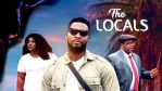 [Movie] The Locals – Nollywood Movie | Mp4 Download