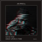 EP: Native Tribe – Once Upon A Time ZIP