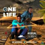 IB Rockey – One Life Ft. Barry Jhay [Mp3 Download]