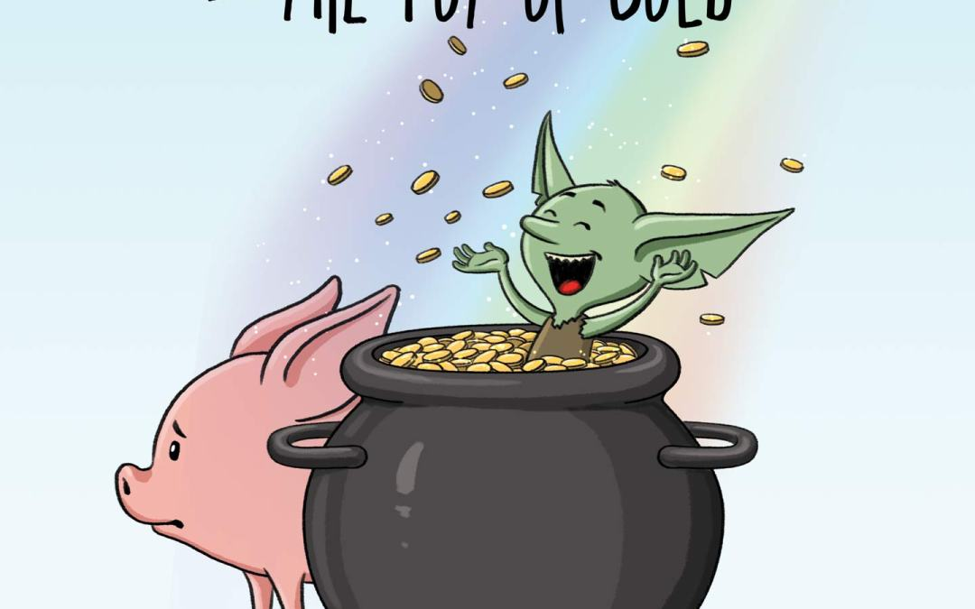 The Pot of Gold – A Goblin and Pig Story