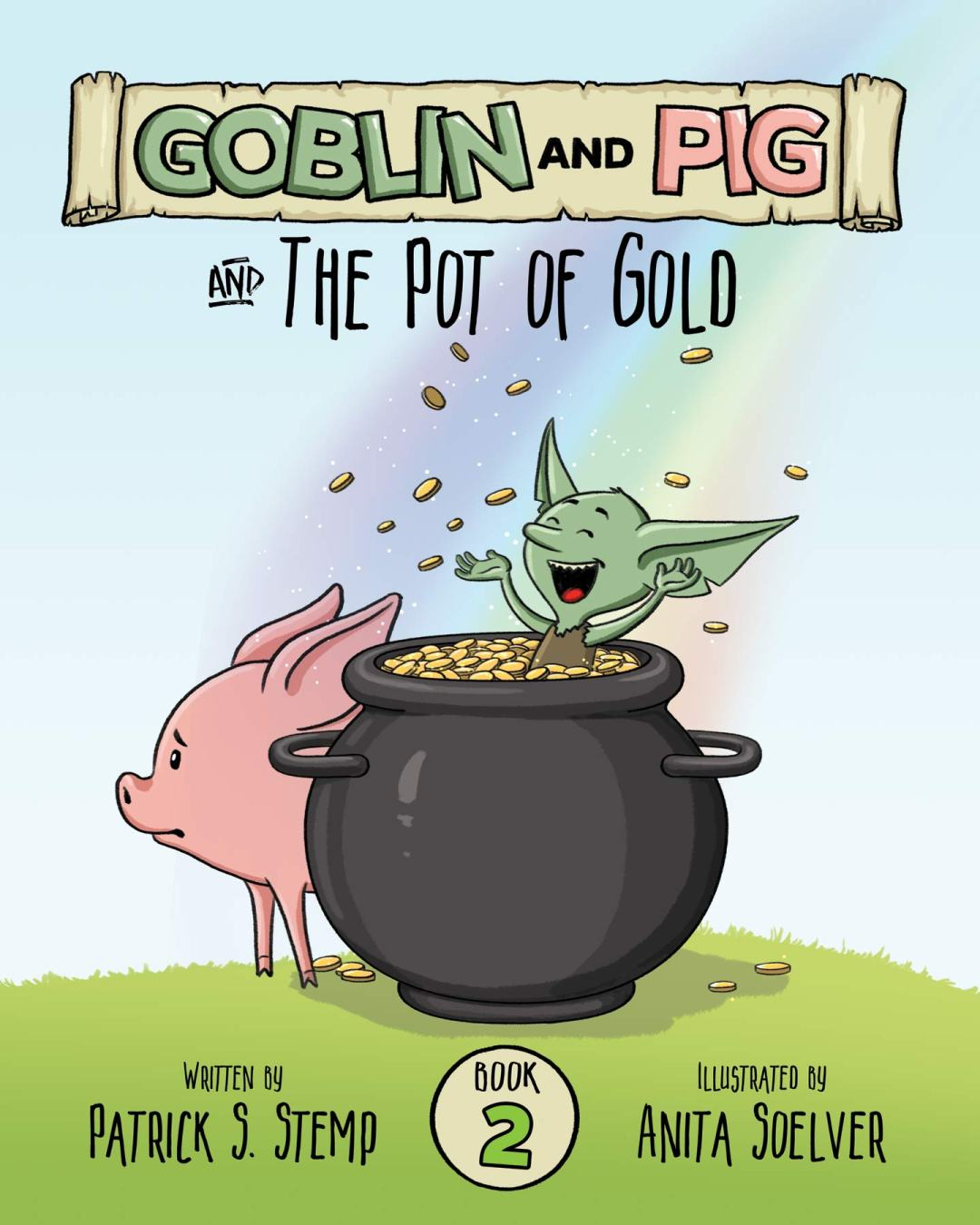 Goblin and Pig: The Pot of Gold by Patrick S. Stemp & Anita Soelver