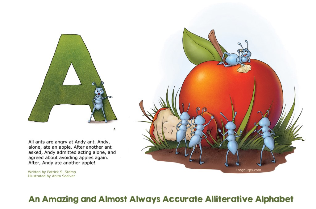 A ~ An Amazing and Almost Always Accurate Alliterative Alphabet by Frogburps