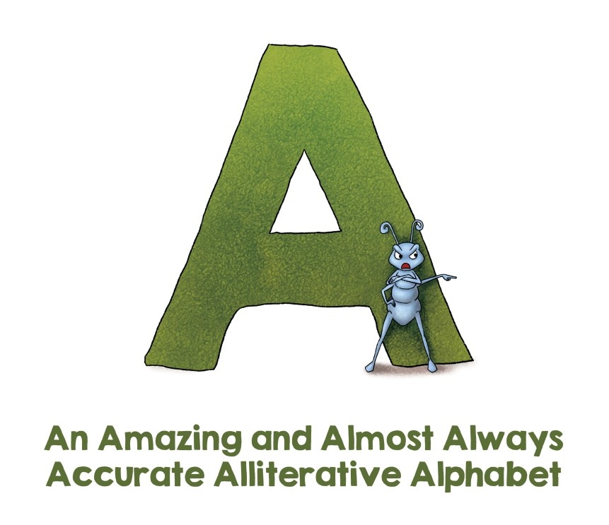 An Amazing and Almost Always Accurate Alliterative Alphabet by Frogburps