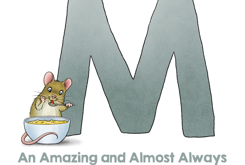 M ~ An Amazing and Almost Always Accurate Alliterative Alphabet