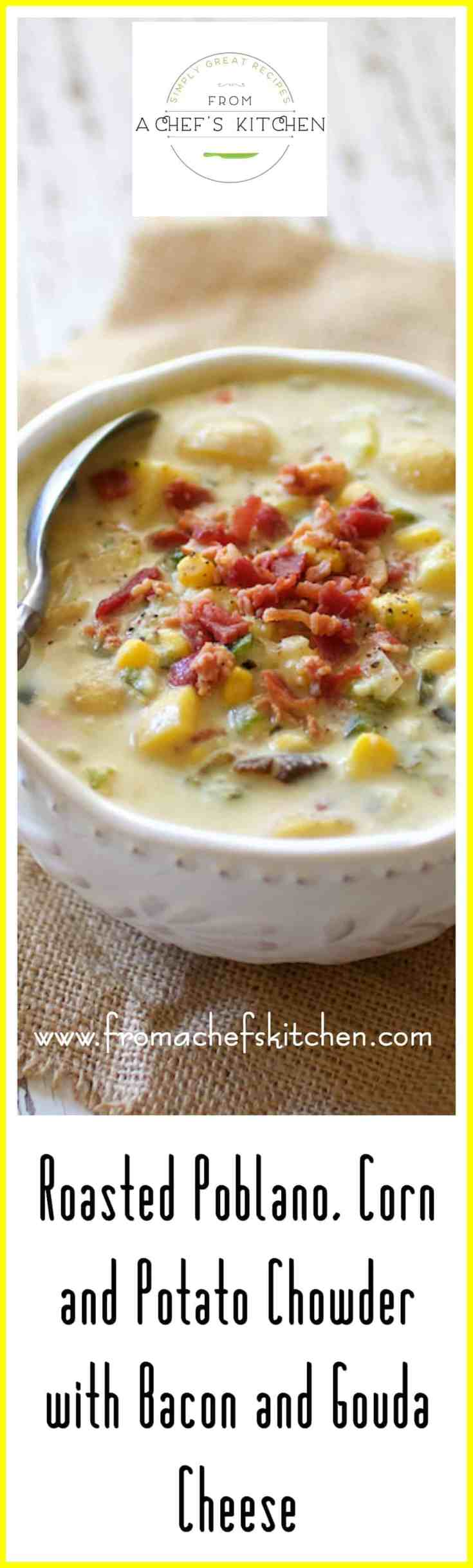 Roasted Poblano Corn and Potato Chowder with Bacon and Gouda Cheese is total comfort in a bowl!  This creamy chowder with smoky Poblano peppers, sweet corn, buttery Yukon gold potatoes, smoky bacon and Gouda cheese needs to be your go-to this fall and winter!  #soup #stew #chowder #potatosoup #poblano #corn #bacon