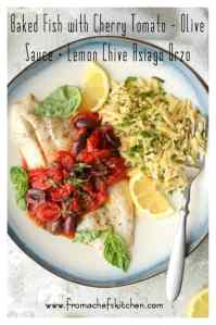 Baked Fish with Cherry Tomato-Olive Sauce and Lemon Chive Asiago Orzo makes a light, healthful, easy springtime dinner for two! #fish #tomato #olive #pasta