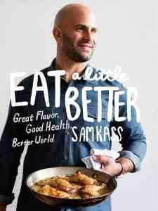 Eat A Little Better by Sam Kass