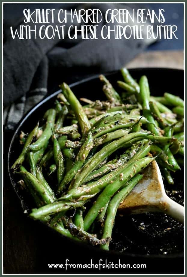 Skillet Charred Green Beans with Goat Cheese Chipotle Butter takes green beans to a whole new flavorful level!