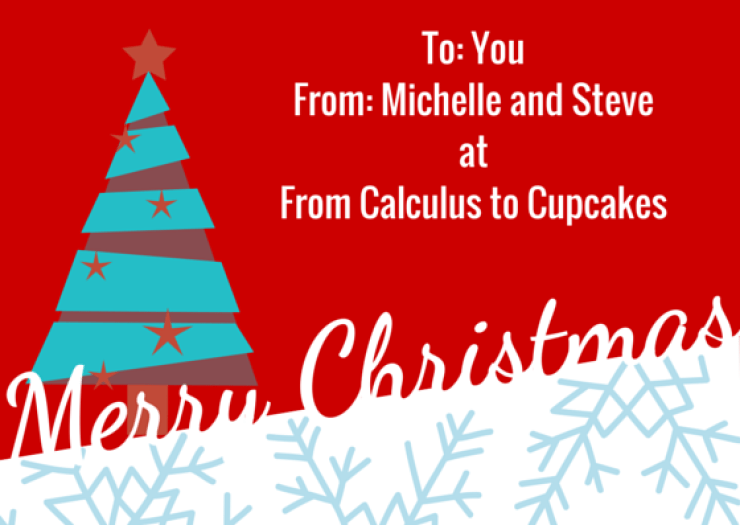 To- You From- From Calculus to Cupcakes