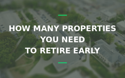how many properties you need to retire early