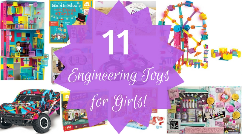 11 Engineering Toys for Girls!