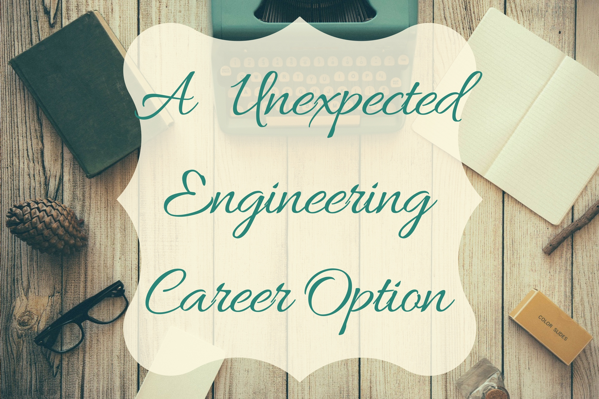 An Unexpected Engineering Career Option   From Engineer To Stay At Home Mom