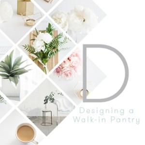 Designing my Walk-in Pantry