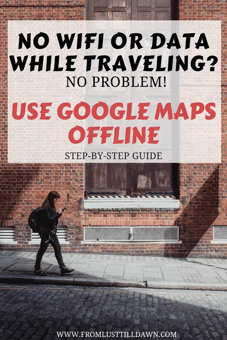 How to Use Google Maps Offline Without Data or Wifi • Lust 'Till Dawn