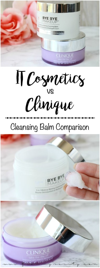 Which is the BEST? | Clinique Take the Day Off vs IT Cosmetics Bye Bye Makeup | Which is Better? | Cleansing Balm Comparisons