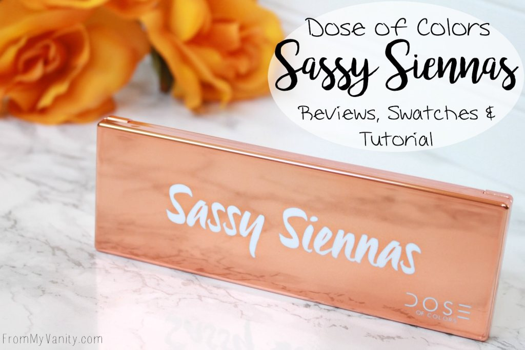 DOSE of Colors Sassy Siennas | Arm & Eye Swatches | Demo Tutorial | In Depth Review