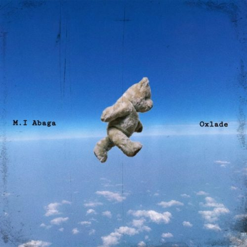 M.I Abaga All My Life Lyrics ft. Oxlade