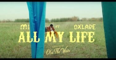 VIDEO: M.I Abaga – All My Life ft Oxlade