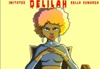 Imitated Delilah lyrics ft. Bella Shmurda