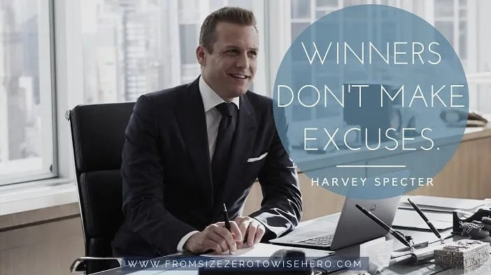 """Harvey Specter Quote, """"WINNERS DON'T MAKE EXCUSES""""."""