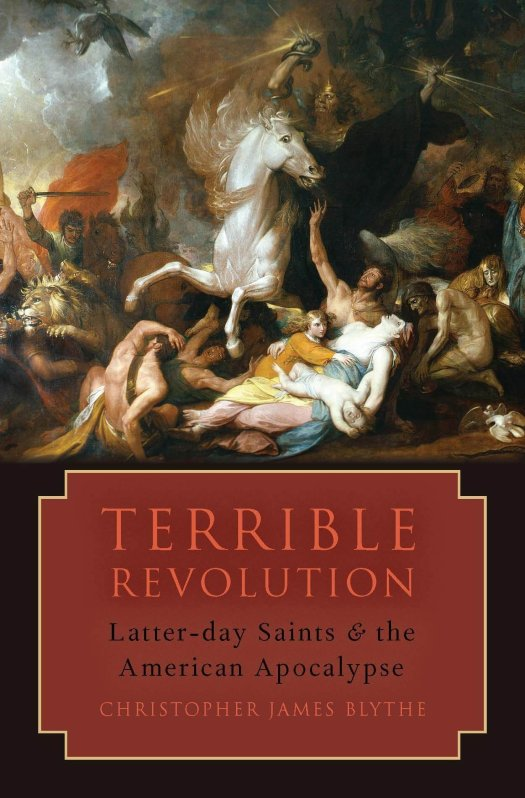 """Book cover of """"Terrible Revolution: Latter-day Saints and the American Apocalypse"""""""