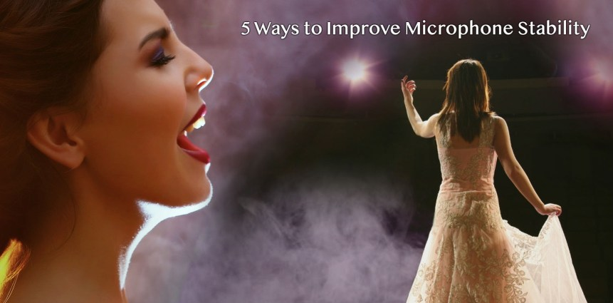 5 Ways to Improve Microphone Stability