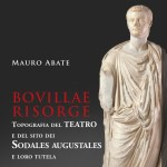 """""""Bovillae Risorge"""": il volume di Mauro Abate, Presidente di Italia Nostra Marino, ricostruisce la topografia del teatro e del sito dei Sodales Augustales Claudiales."""